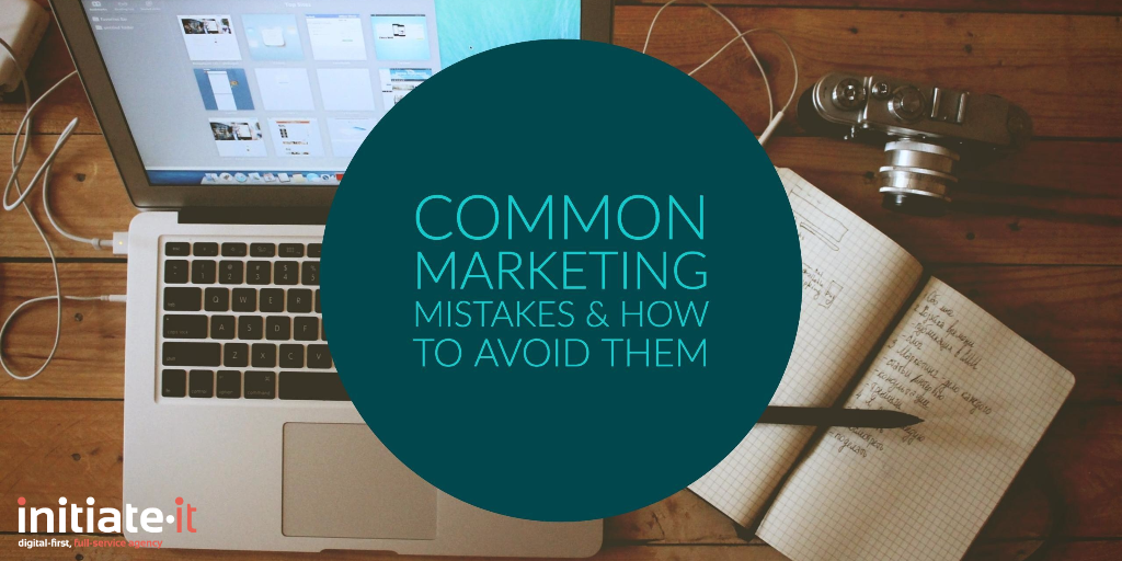 Common Marketing Mistakes & How to Avoid Them 1