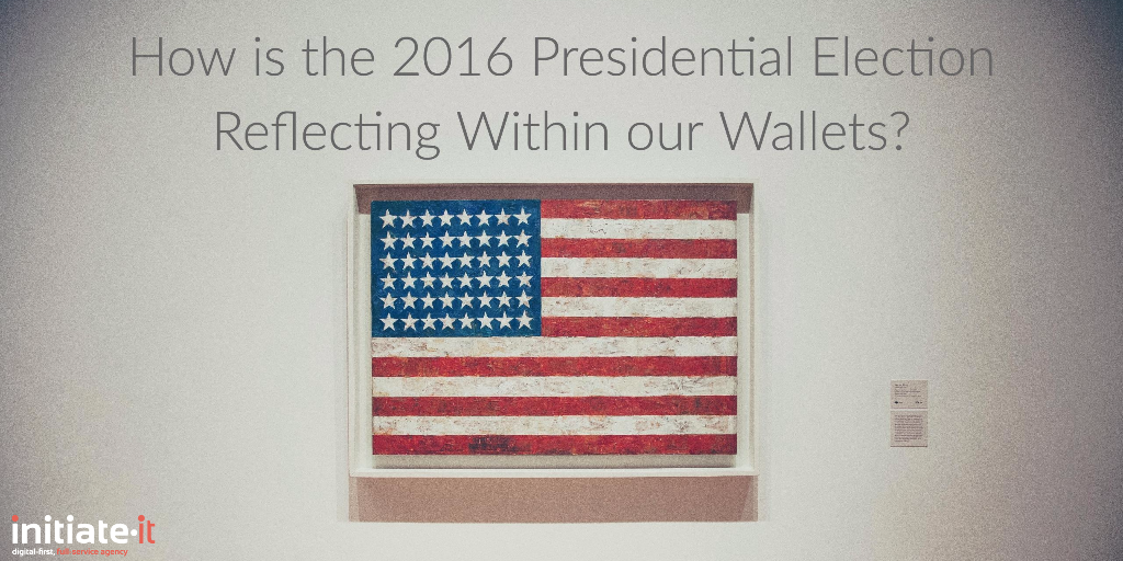 How is the 2016 Presidential Election Reflecting Within our Wallets