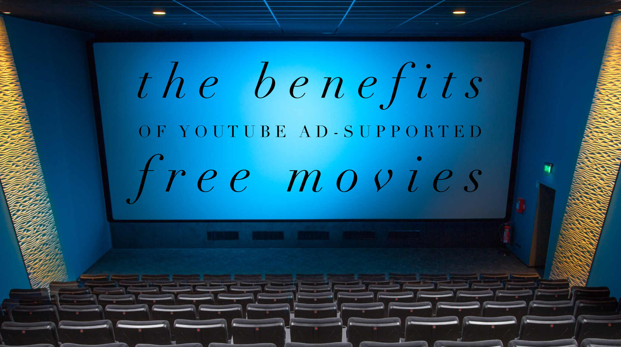 The Benefits of Youtube Ad-Supported Free Movies